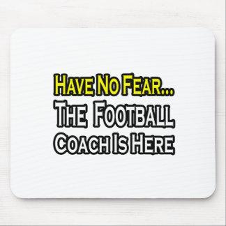 Ningún entrenador de fútbol del miedo… alfombrillas de raton