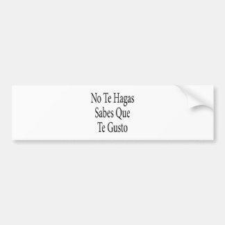 Ningún entusiasmo de Te Hagas Sabes Que Te Etiqueta De Parachoque