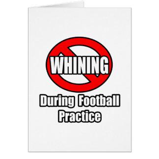 Ningún gimoteo durante práctica del fútbol tarjeta de felicitación