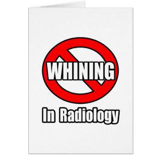 Ningún gimoteo en radiología tarjeta