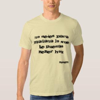 Ningún hoy del beber de los puedas del te del que camiseta