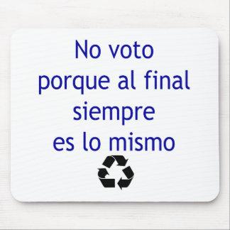Ningún lo final Mismo de Siempre Es del Al de Voto Alfombrillas De Raton