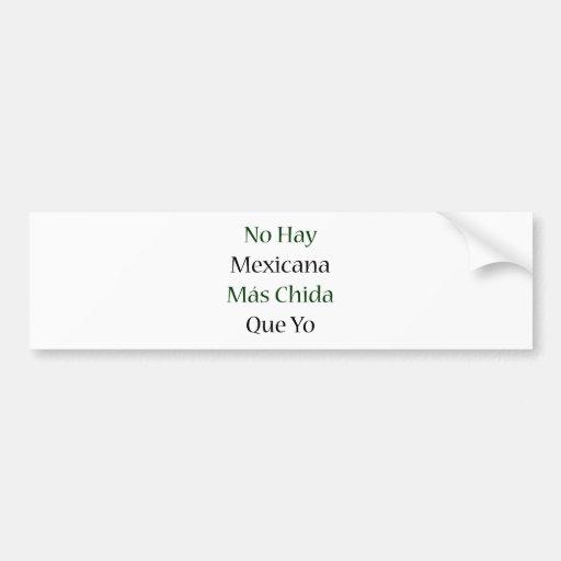 Ningún Mas Chida Que Yo de Mexicana del heno Pegatina De Parachoque