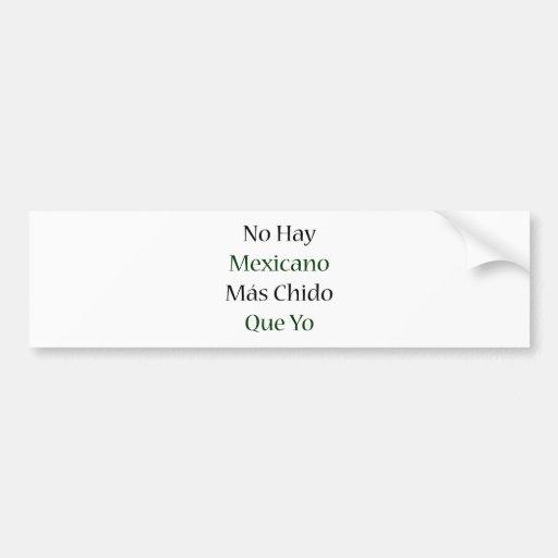 Ningún Mas Chido Que Yo de Mexicano del heno Pegatina De Parachoque