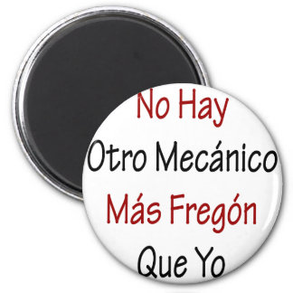 Ningún Mas Fregon Que Yo de Otro Mecanico del heno Imán De Frigorifico