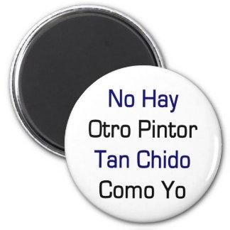 Ningún moreno Chido Como Yo de Otro Pintor del hen Imán Redondo 5 Cm