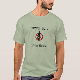 Ningún Shikses Camiseta