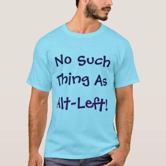 ¡Ninguna cosa tal como Alt-Izquierda! Camisa