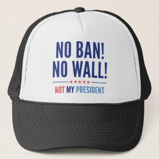 ¡Ninguna prohibición! ¡Ninguna pared! Gorra De Camionero