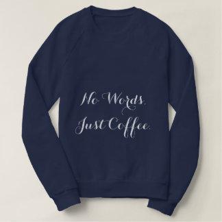 Ningunas palabras, apenas camiseta del café