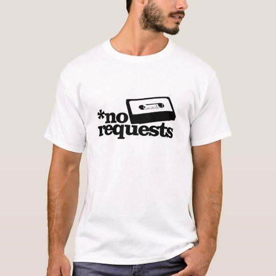 Ningunas peticiones camiseta