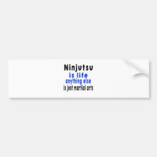 Ninjutsu es vida que todo lo demás es apenas una A Etiqueta De Parachoque