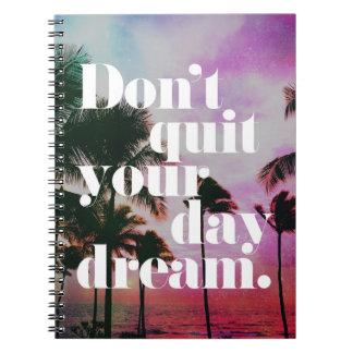 No abandone su cita de motivación del sueño del cuaderno