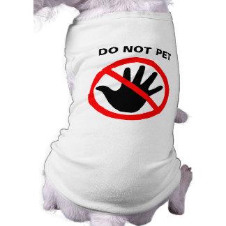 """""""No acaricie"""" la camiseta para los perros"""
