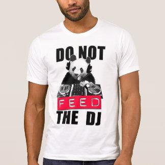 NO ALIMENTE A DJ CAMISETA
