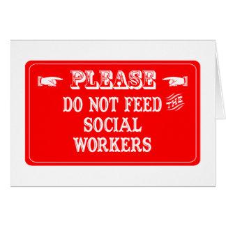 No alimente a los asistentes sociales felicitaciones