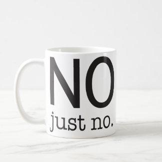 """""""No, apenas no"""" taza"""