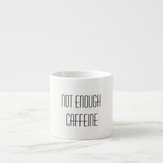 No bastante cafeína taza de espresso