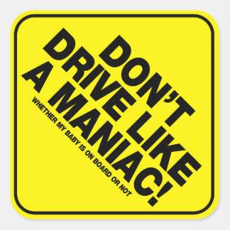¡No conduzca como un maniaco! Pegatina amonestador