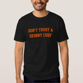 no confíe en a un cocinero flaco camisetas