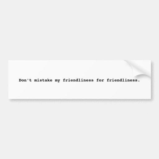 No confunda mi amistad desde amistad…. etiqueta de parachoque
