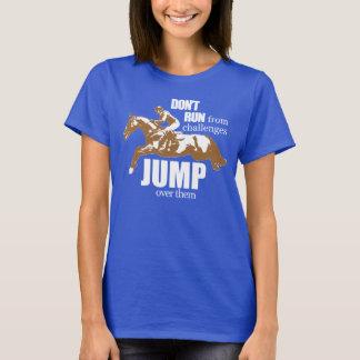 ¡No corra de desafíos, saltan sobre ellos! Camiseta