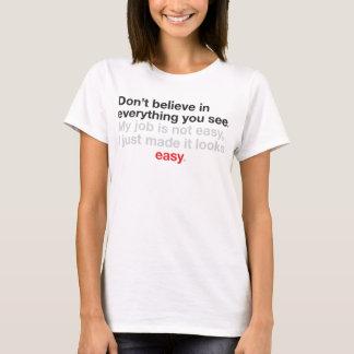No crea en todo que usted ve la camiseta