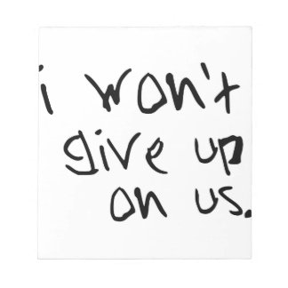 no daré para arriba en nosotros bloc de notas