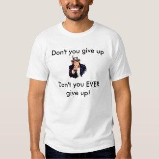 ' No dé para arriba Camisas