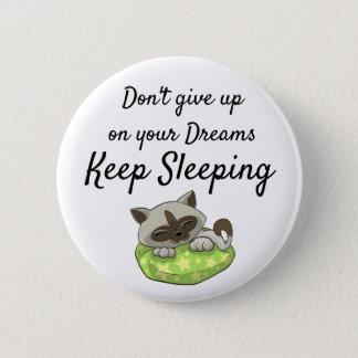 No dé para arriba en sus sueños, guardan el botón