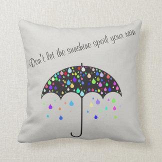 """""""No deje la sol estropear almohada de su lluvia"""""""