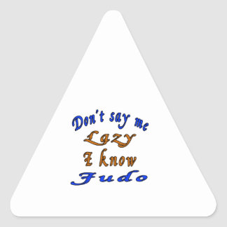 No diga que perezoso yo sabe judo pegatina triangular