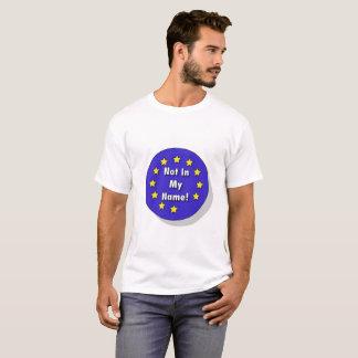 """""""No en mi nombre!"""" Camiseta Anti-Brexit"""