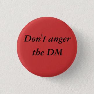 No enoje el botón del pinback del DM