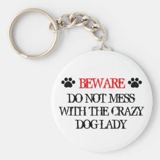 No ensucie con la señora loca del perro llavero redondo tipo chapa