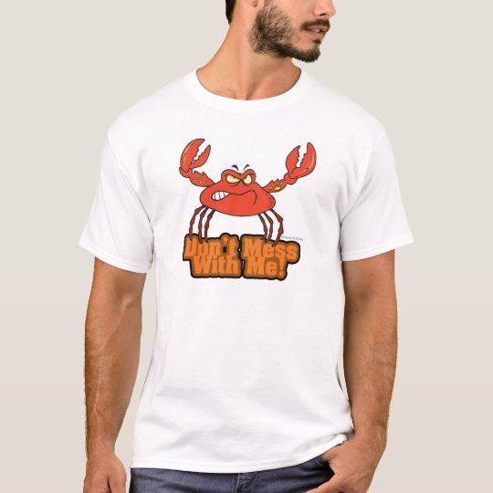 no ensucie conmigo el cangrejo malo camiseta