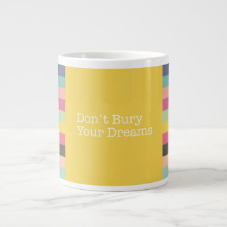 No entierre su taza del jumbo de los sueños