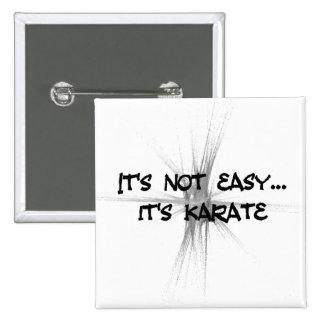 No es fácil - botón redondo gris del karate pin