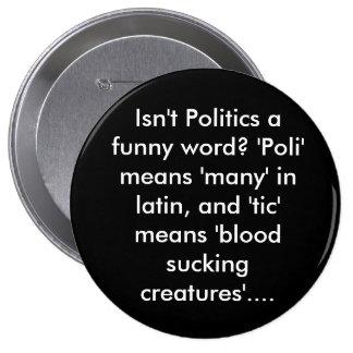 """¿No es la política una palabra divertida? """"Poli"""" s Chapa Redonda 10 Cm"""