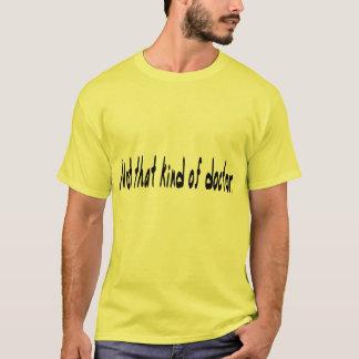 No esa clase de doctor camiseta