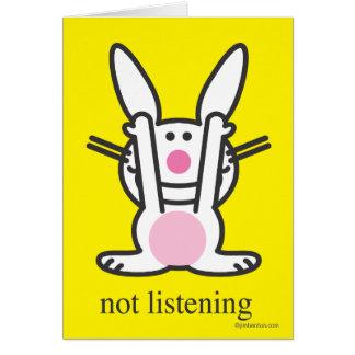 No escuchando tarjeta de felicitación