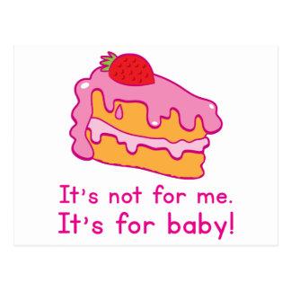 ¡No está para mí - está para el BEBÉ! (torta) Postal