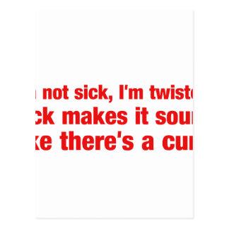 No estoy enfermo, yo me tuerzo. El enfermo le hace Postal