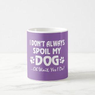 No estropeo siempre mi perro taza de café