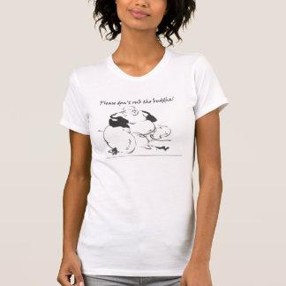 No frote por favor al Buda Camisetas