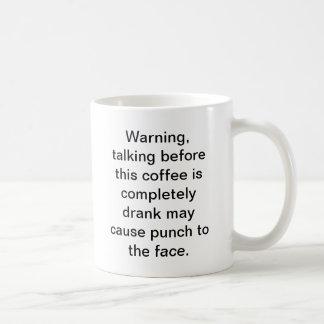 No hable antes de que acabe mi café taza de café