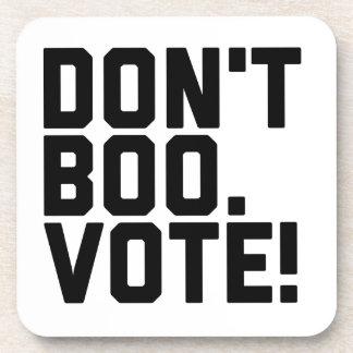 No hace el abucheo.  ¡Voto! Posavasos