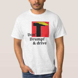 No hacen Drumpf y la impulsión Camiseta