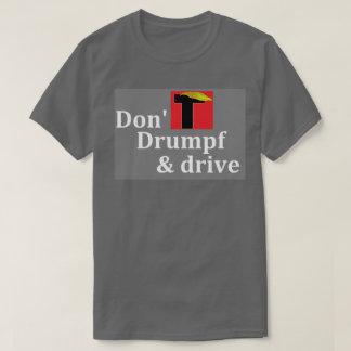 No hacen Drumpf y la impulsión - gris Camiseta