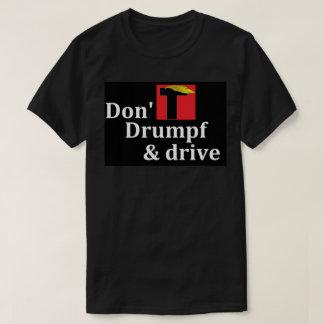 No hacen Drumpf y la impulsión - negro Camisetas